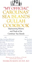 """My Official"" Carolinas' Sea Islands Gullah Cookbook: Representing History and Foods of the Carolinas' Sea Islands"