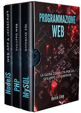 PROGRAMMAZIONE WEB: La guida completa per lo sviluppo lato server. Include PHP, MySQL e NodeJS (Sviluppo Web Vol. 4) (Italian Edition)
