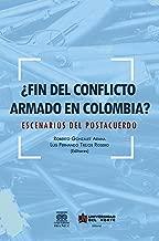 ¿Fin del conflicto armado en Colombia?: Escenarios de postacuerdo (Spanish Edition)