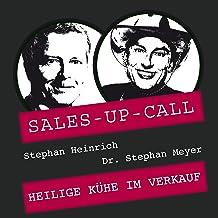 Heilige Kühe im Verkauf: Sales-up-Call