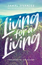 Living for a Living: Moving from a Mindset of Survival to an Economy of Love