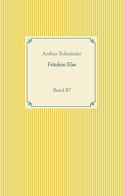 Fräulein Else: Band 87 (Taschenbuch-Literatur-Klassiker) (German Edition)