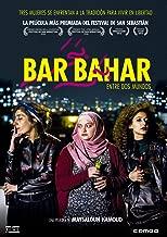 Bar Bahar. Entre dos mundos -- Spanish Release