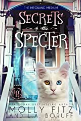 Secrets of the Specter: A Haunted Mystery, A Magical Cat & A Modern-Day Candlestick Maker (Meowing Medium Book 1) (English Edition) Format Kindle