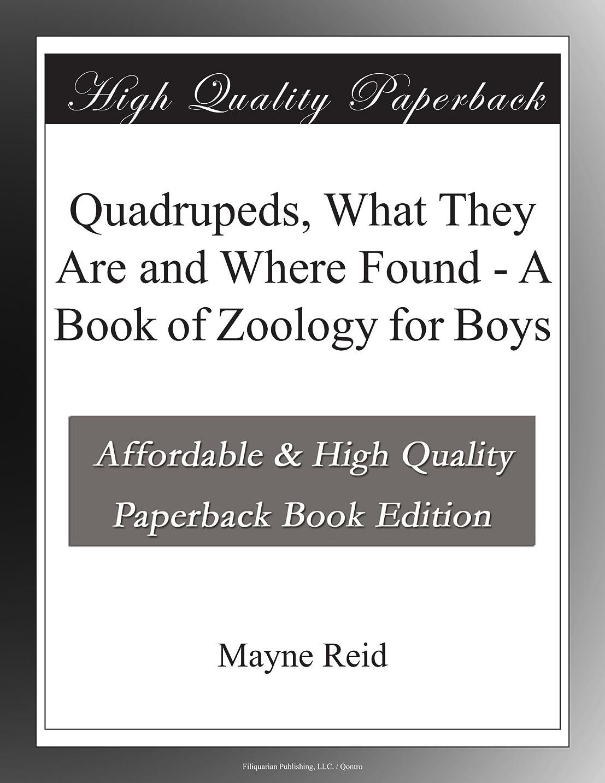 クローン白内障ブリードQuadrupeds, What They Are and Where Found - A Book of Zoology for Boys