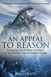 An Appeal to Reason: Examining the evidence of origins in the evolution versus creation debate