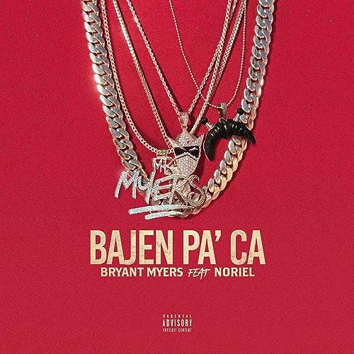 Bajen Pa Aca [Explicit] de Bryant Myers feat. Noriel en ...