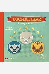 Lucha Libre: Anatomy / Anatomia: A Bilingual Anatomy Book Kindle Edition