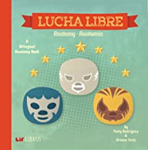 Lucha Libre: Anatomy / Anatomia: A Bilingual Anatomy Book