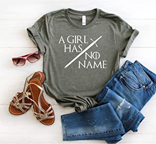 45c7723c5 A girl has no name T shirt - Womens Unisex Game of Thrones Inspired T-