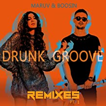Drunk Groove (Remixes, Pt.1) [Explicit]