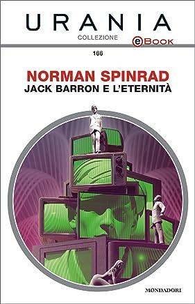 Jack Barron e leternità (Urania)