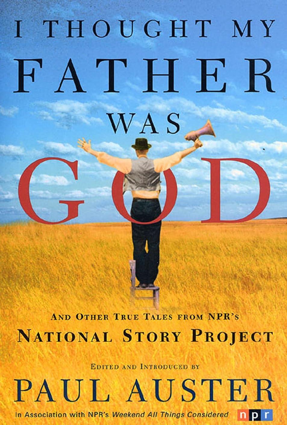 より良い大学院注釈I Thought My Father Was God: And Other True Tales from NPR's National Story Project (English Edition)