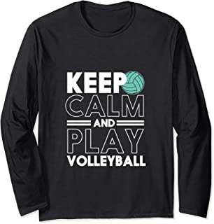 Keep Calm and Play Volleyball Funny Sports Team Long Sleeve T-Shirt