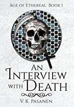 An Interview with Death, Age of Ethereal Book 1 (The Fifth Book of Tales from the Afterworld) HARDBACK EDITION
