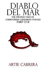 Diablo Del Mar: The Strange Tales of Christopher Columbus's Voyages Kindle Edition