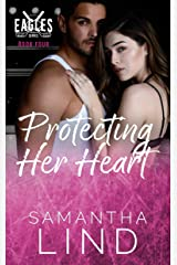 Protecting Her Heart (Indianapolis Eagles Series Book 4) Kindle Edition