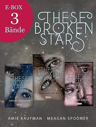 These Broken Stars: Alle drei Bände der Bestseller-Serie in einer E-Box! (German Edition)