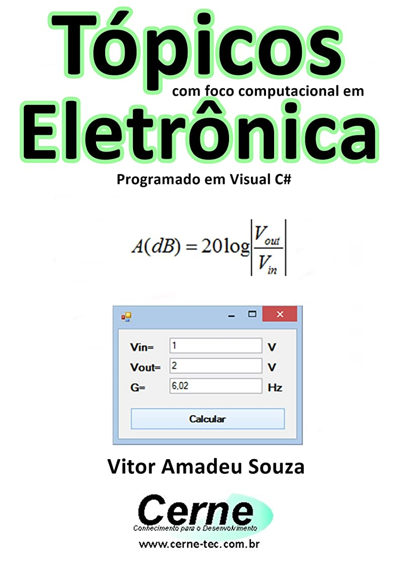 計画死の顎受粉者Tópicos com foco computacional em Eletr?nica Programado em Visual C# (Portuguese Edition)