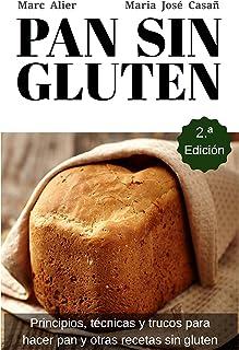 Pan Sin Gluten. Segunda Edición: Principios, técnicas y