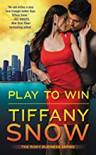 Play to Win (Risky Business Book 3)