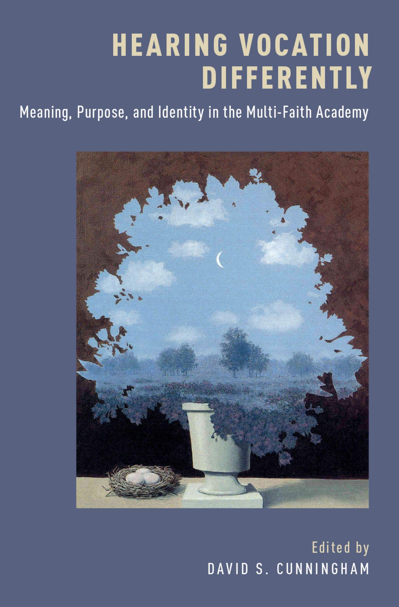 Hearing Vocation Differently: Meaning, Purpose, and Identity in the Multi-Faith Academy