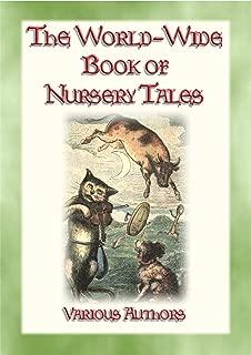 THE WORLD-WIDE BOOK OF NURSERY TALES - 8 illustrated Fairy Tales plus a host of Nursery Rhymes: Nursery Tales, Rhymes, Poems and Ditties