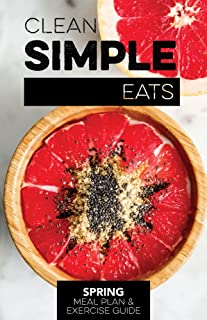 Clean Simple Eats Spring Meal Plan & Exercise Guide