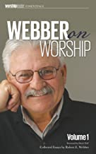 Webber on Worship: Vol I