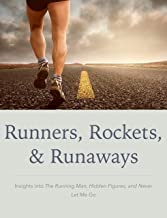Runners, Rockets, & Runaways: Insights into The Running Man, Hidden Figures, and Never Let Me Go
