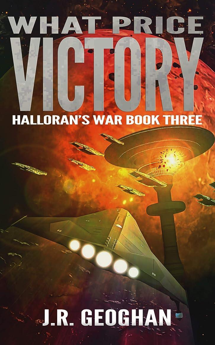意図する肉腫グリーンランドWhat Price Victory (Halloran's War Book 3) (English Edition)