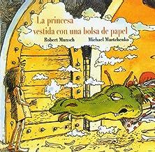 La Princesa Vestida Con Una Bolsa De Papel (The Paper Bag Princess) (Turtleback School & Library Binding Edition) (Spanish...