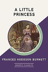 A Little Princess (AmazonClassics Edition) (English Edition) eBook Kindle