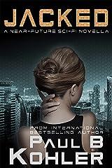 Jacked, A Near-Future Sci-Fi/Suspense Novella: An Ava Blake Thriller Kindle Edition