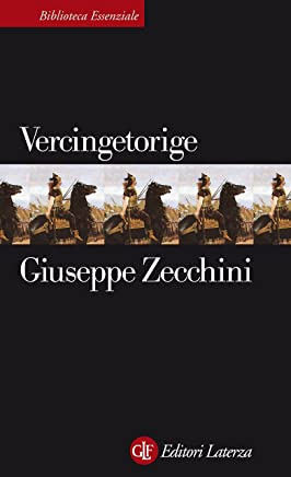 Vercingetorige (Biblioteca essenziale Laterza Vol. 50)