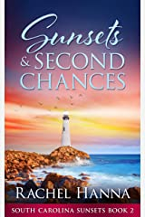 Sunsets & Second Chances (South Carolina Sunsets Book 2) Kindle Edition