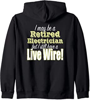 Funny Retired Electrician Design Live Wire Nothing Shocks Me Zip Hoodie