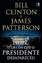 O dia em que o presidente desapareceu (Portuguese Edition) Kindle Edition