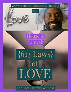 The 613 Laws of Love: The Message of The Kingdom (The Original Laws of The Land)