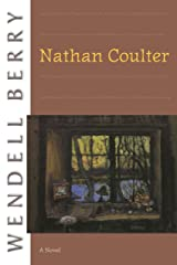 Nathan Coulter: A Novel (Port William) Kindle Edition