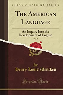The American Language: An Inquiry Into the Development of English, Vol. 7 (Classic Reprint)