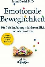 Emotionale Beweglichkeit: Für freie Entfaltung mit klarem Blick und offenem Geist (German Edition)