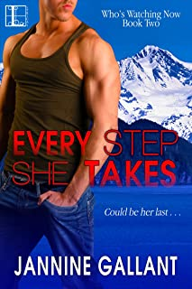 Every Step She Takes (Who's Watching Now Book 2)