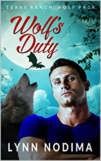 Wolf`s Duty: Texas Ranch Wolf Pack (Texas Ranch Wolf Pack Series Book 12)