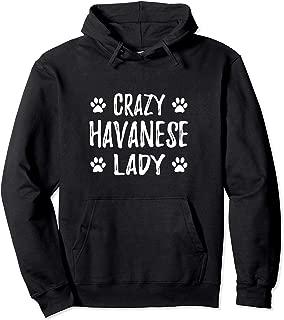 Crazy Havanese Lady Hoodie Funny Dog Mom Gift Idea