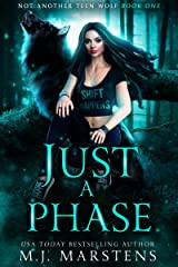 JUST A PHASE: A Rejected Mates Shifter Romance (Not Another Teen Wolf Book 1) Kindle Edition