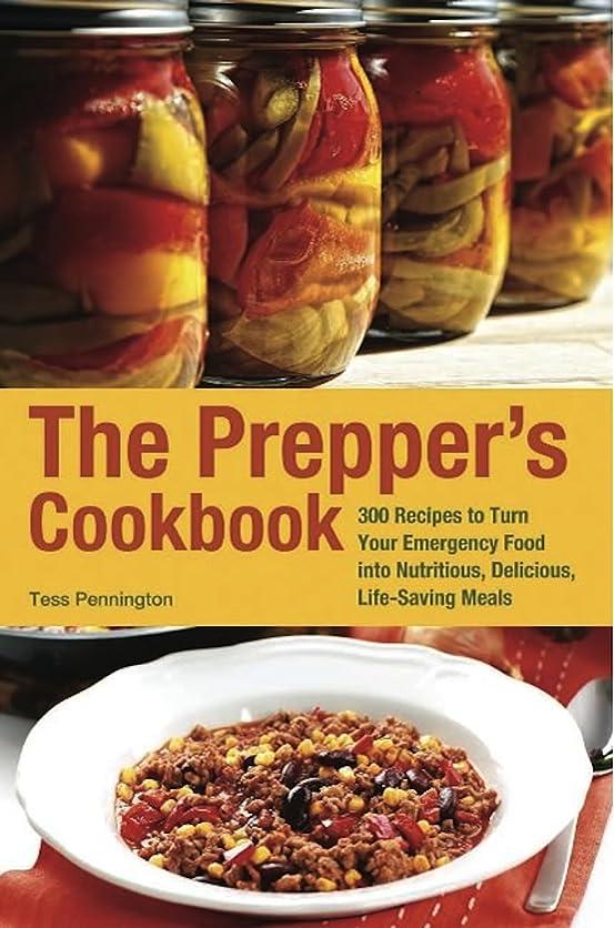 バイバイ寄託立方体The Prepper's Cookbook: 300 Recipes to Turn Your Emergency Food into Nutritious, Delicious, Life-Saving Meals (Preppers) (English Edition)