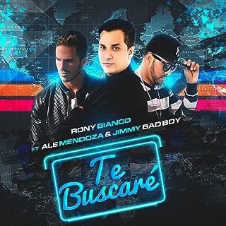 Te Buscaré (feat. Ale Mendoza & Jimmy Bad Boy)