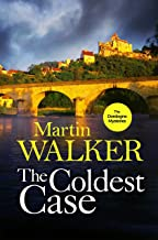 The Coldest Case: It's murder in paradise in the latest gripping case for Bruno Chief of Police (The Dordogne Mysteries Bo...