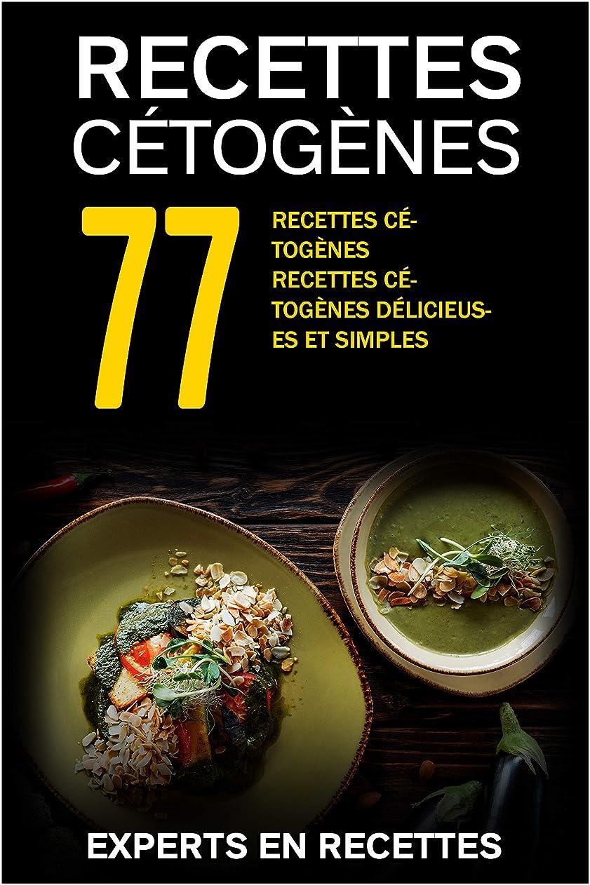 おとなしい許容できる遮るRégime cétogène pour débutants  77 recettes délicieuses pour le régime cétogène, y compris un régime de 14 jours (French Edition)
